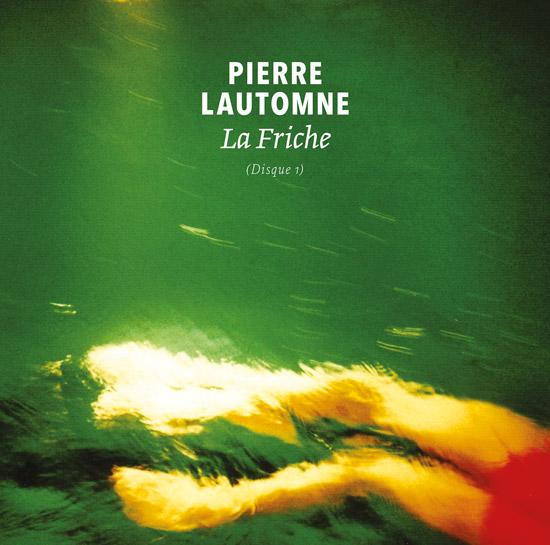 Pierre Lautomne - La Friche - Disque 1 - cover