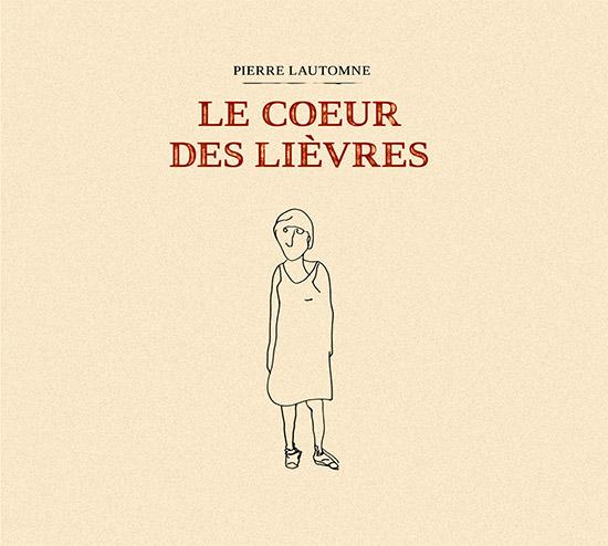 Pierre Lautomne - Le Coeur des Lièvres