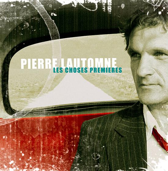 Pierre Lautomne - Les Choses Premières